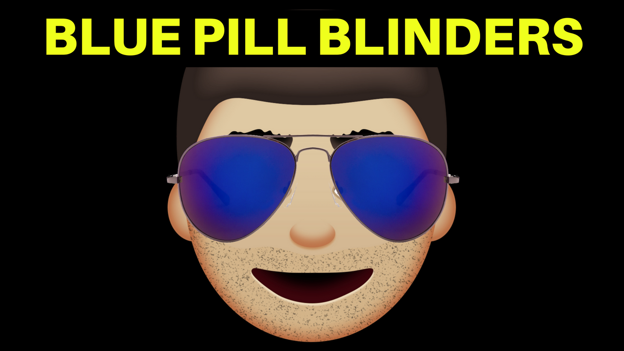 Blue Pill Blinders