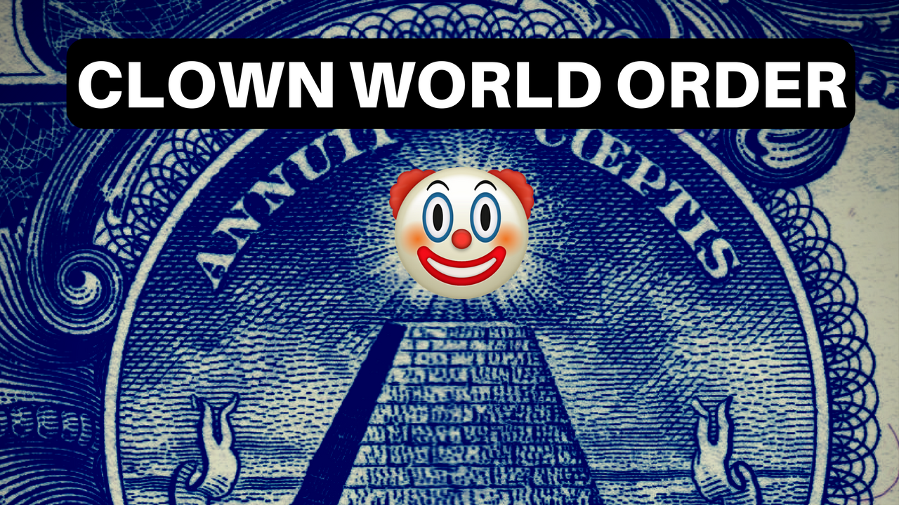 Clown World Order