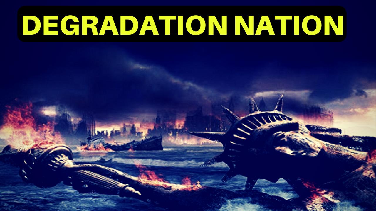 Degradation Nation