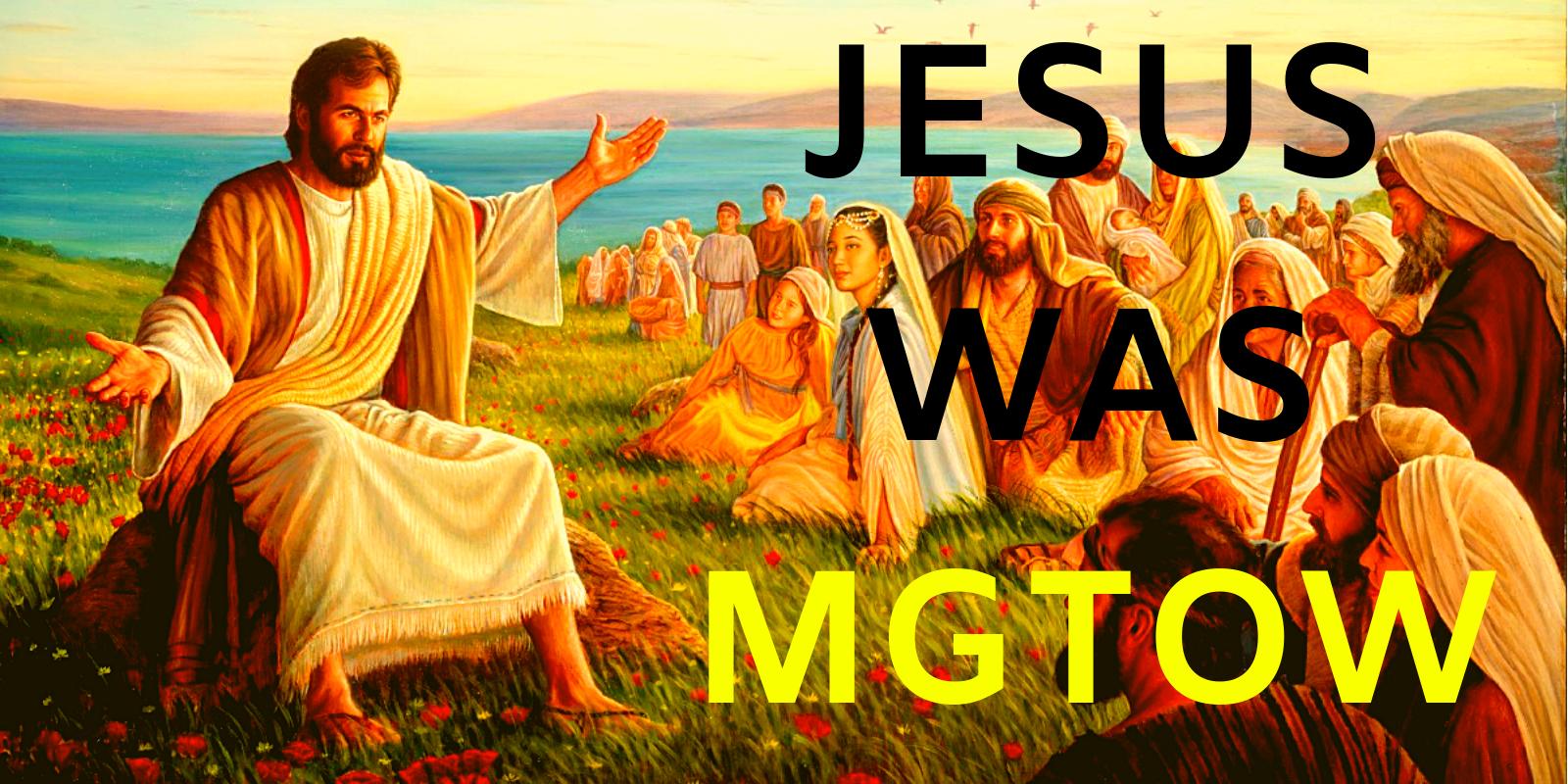 Jesus Was A MGTOW