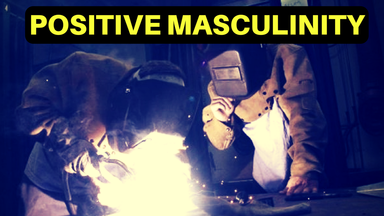 Positive Masculinity