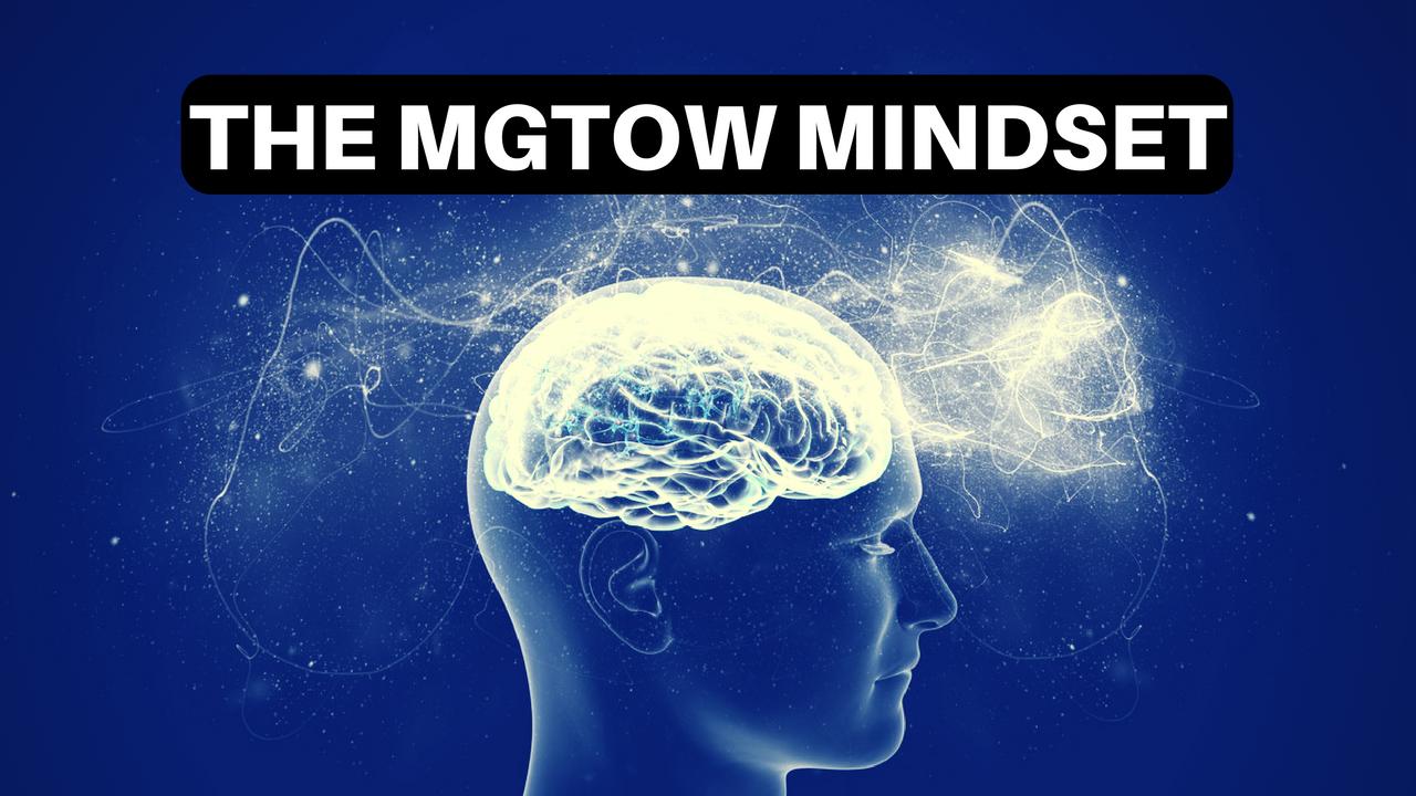 The MGTOW Mindset
