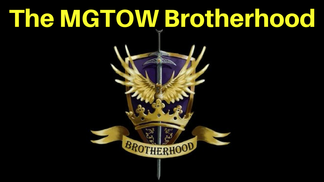 The MGTOW Brotherhood
