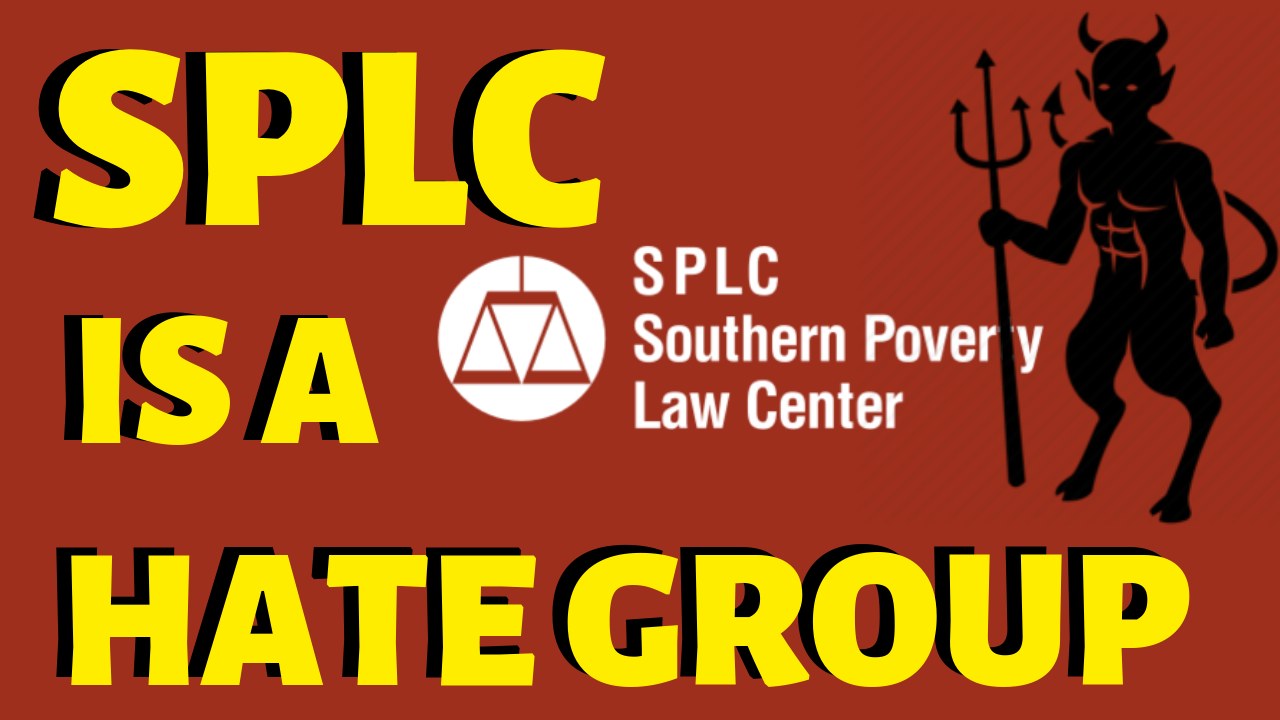 The SPLC Is A Hate Group