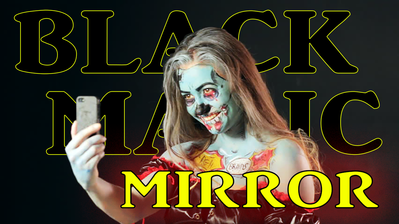 Black Magic Mirror